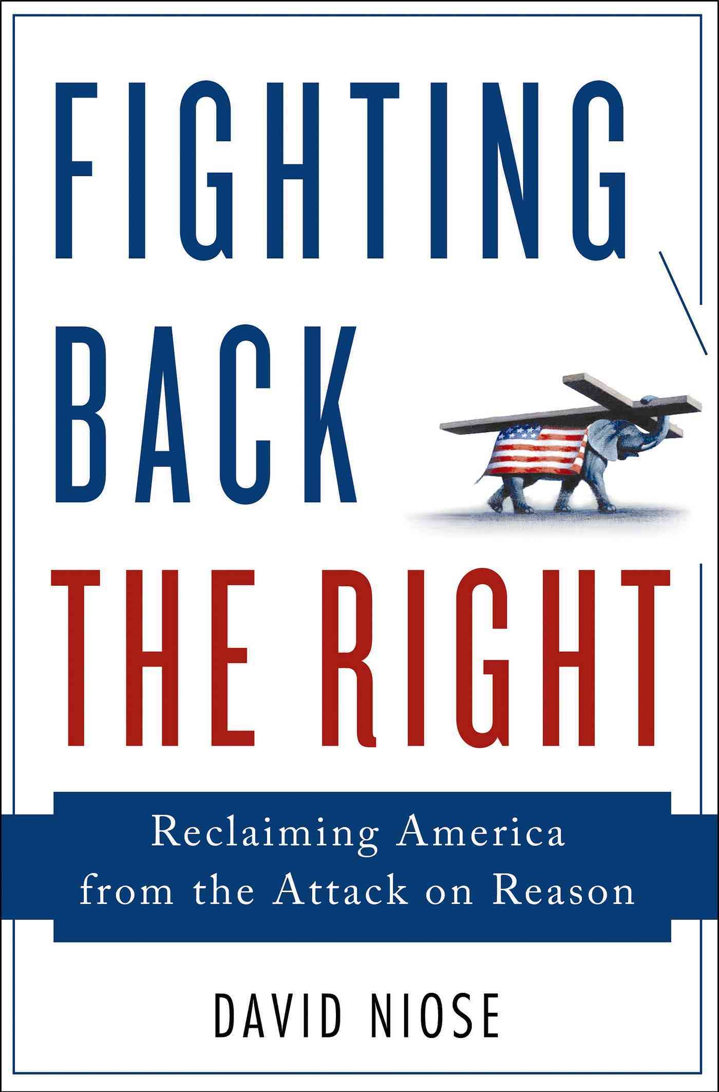 Fighting Back the Right By Niose, David